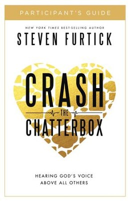 Crash the Chatterbox Participant's Guide - eBook  -     By: Steven Furtick
