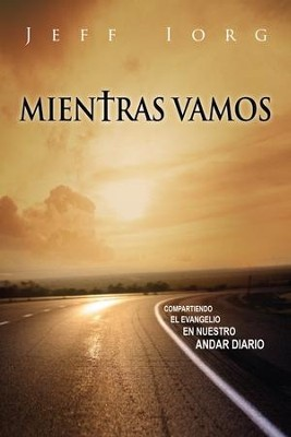 Mientras Vamos  (Unscripted)  -     By: Jeff Iorg