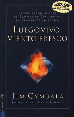 Fuego Vivo, Viento Fresco  (Fresh Wind, Fresh Fire)  -     By: Jim Cymbala