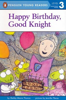 Happy Birthday, Good Knight  -     By: Shelley Moore Thomas     Illustrated By: Jennifer Plecas