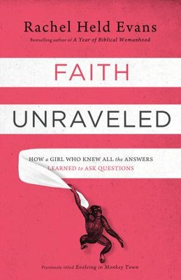 Faith Unraveled: How a Girl Who Knew All the Answers Learned to Ask Questions - eBook  -     By: Rachel Held Evans