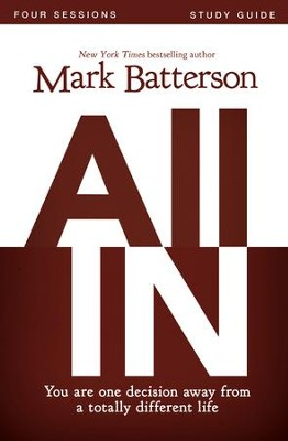 All In Study Guide: You Are One Decision Away From a Totally Different Life - eBook  -     By: Mark Batterson
