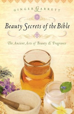 Beauty Secrets of the Bible - eBook  -     By: Ginger Garrett