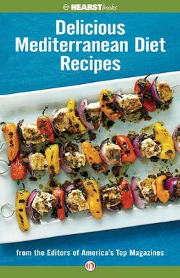 Delicious Mediterranean Diet Recipes: From the Editors of America's Top Magazines - eBook  -     By: Hearst