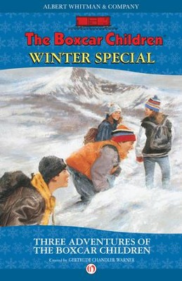 Winter Special: Three Adventures of the Boxcar Children - eBook  -     By: Gertrude Chandler Warner