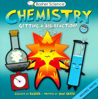 Basher Books Chemistry: Getting a Big Reaction!   -     By: Simon Basher