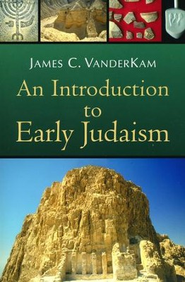 An Introduction to Early Judaism  -     By: James C. VanderKam