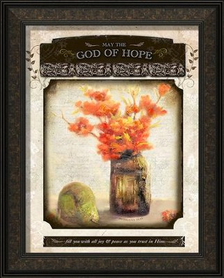 May the God Of Hope Fill You, Framed Art  -