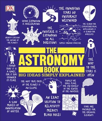 The Astronomy Book: Big Ideas Simply Explained  -     By: Dorling Kindersley Publishing Staff