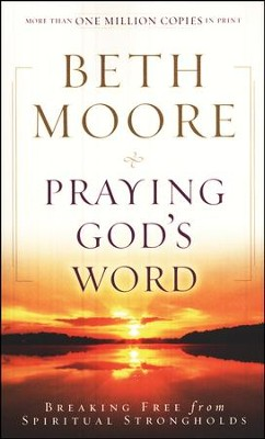 Praying God's Word: Breaking Free from Spiritual Strongholds, Paperback Edition - Slightly Imperfect  -