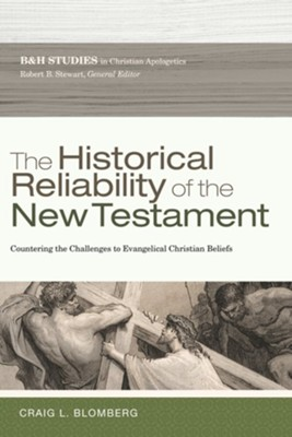 The Historical Reliability of the New Testament: The Challenge to Evangelical Christian Beliefs  -     By: Craig Blomberg