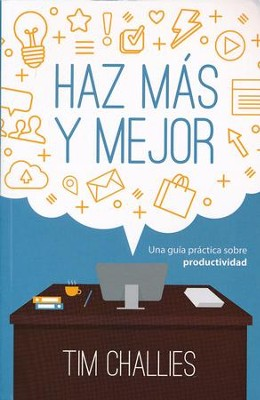 Haz Mas y Mejor (Do More Better)   -     By: Tim Challies