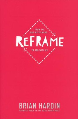 Reframe: From the God We've Made to God with Us  -     By: Brian Hardin