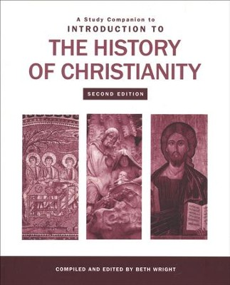 A Study Companion to Introduction to the History of Christianity, Second Edition  -     By: Beth Wright
