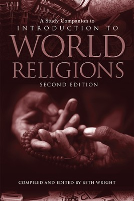 A Study Companion to Introduction to World Religions, Second Edition  -     By: Beth Wright