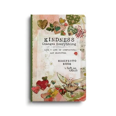 Kindness Manifesto Gift Book    -     By: Kelly Rae Roberts