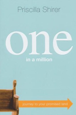 One in a Million: Journey to Your Promised Land  -     By: Priscilla Shirer