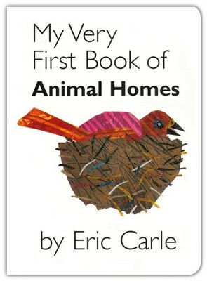 My Very First Book of Animal Homes  -     By: Eric Carle
