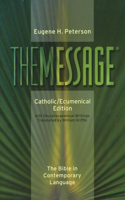 The Message: Catholic/Ecumenical Edition, Softcover  -     By: Eugene H. Peterson, William Griffin
