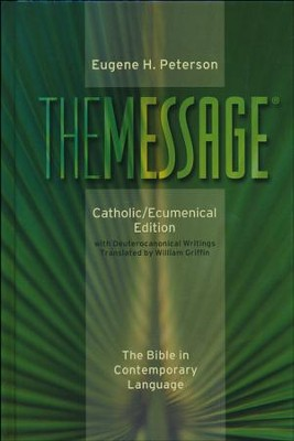 The Message: Catholic/Ecumenical Edition, Hardcover  -     By: Eugene H. Peterson, William Griffin