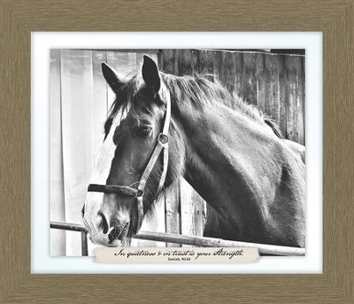 In Quietness and Trust is Your Strength, Isaiah 20:15, Horse Farm, Framed Art  -