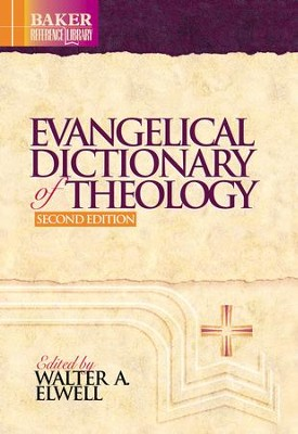 Evangelical Dictionary of Theology (Baker Reference Library) - eBook  -     Edited By: Walter A. Elwell     By: Edited by Walter A. Elwell