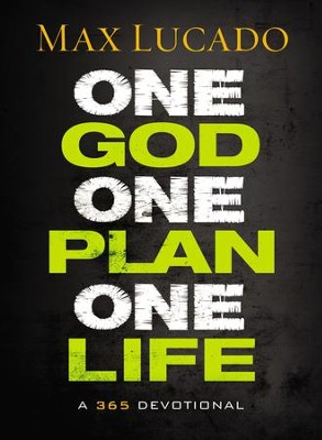 One God, One Plan, One Life: A 365 Devotional - eBook  -     By: Max Lucado