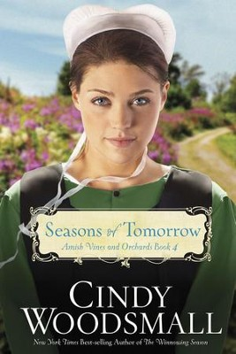 Seasons of Tomorrow: Book Four in the Amish Vines and Orchards Series - eBook  -     By: Cindy Woodsmall