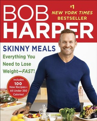 Skinny Meals: 100 New Recipes That Follow My Skinny Rules - eBook  -     By: Bob Harper
