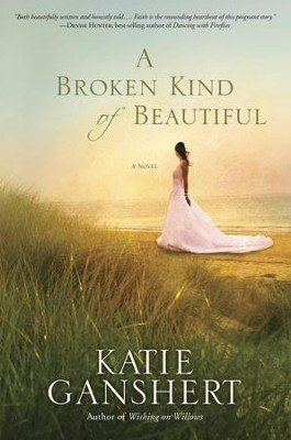 A Broken Kind of Beautiful: A Novel - eBook  -     By: Katie Ganshert