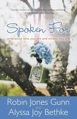 Spoken For: Embracing Who You Are and Whose You Are - eBook  -     By: Robin Jones Gunn, Alyssa Bethke