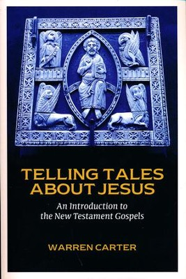 Telling Tales About Jesus: An Introduction to the New Testament Gospels  -     By: Warren Carter