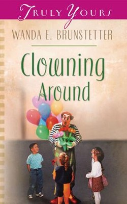 Clowning Around - eBook  -     By: Wanda E. Brunstetter