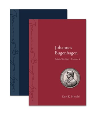 Johannes Bugenhagen: Selected Writings, Volume I and Volume II  -     By: Kurt K. Hendel