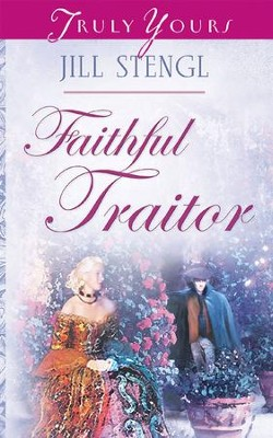 Faithful Traitor - eBook  -     By: Jill Stengl