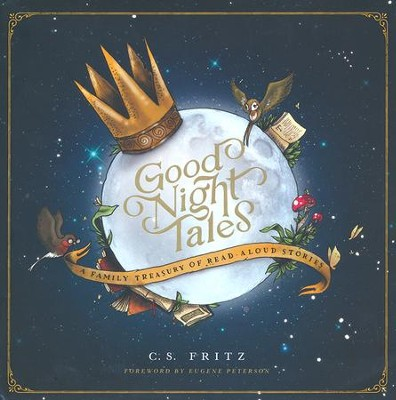 Good Night Tales: A Family Treasury of Read-Aloud Stories  -     By: Casey Fritz