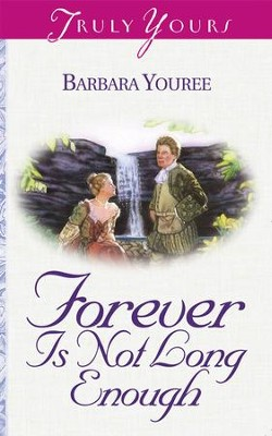 Forever Is Not Long Enough - eBook  -     By: Barbara Youree