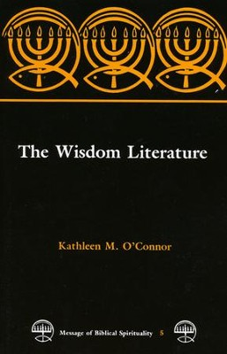 The Wisdom Literature   -     By: Kathleen M. O'Connor