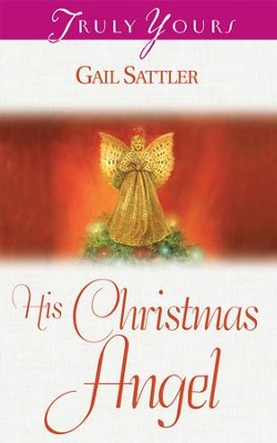 His Christmas Angel - eBook  -     By: Gail Sattler