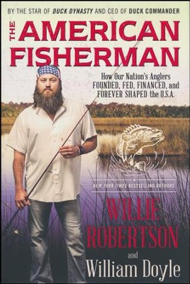 American Fisherman  -     By: Willie Robertson