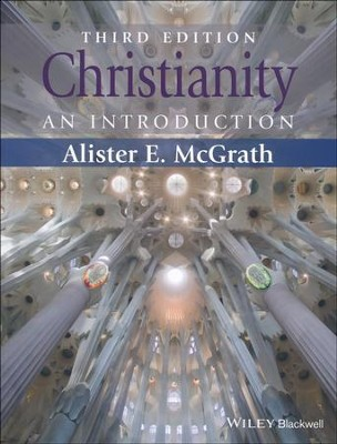 Christianity: An Introduction, Third Edition   -     By: Alister E. McGrath