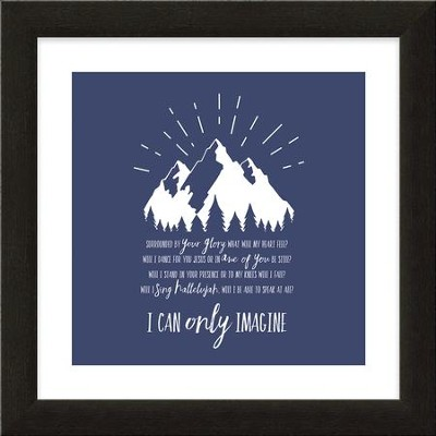 I Can Only Imagine, Mountain, Framed Art  -