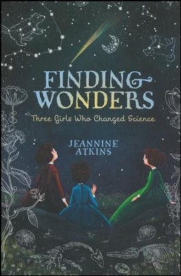 Finding Wonders  -     By: Jeannine Atkins