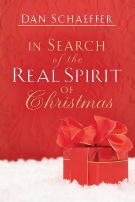 In Search of the Real Spirit of Christmas - eBook  -     By: Dan Schaeffer