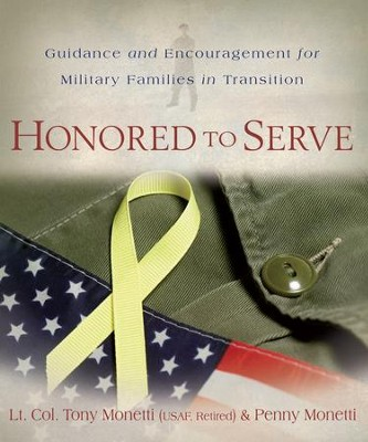 Honored to Serve: Guidance and Encouragement for Military Families in Transition - eBook  -     By: Tony Monetti, Penny Monetti