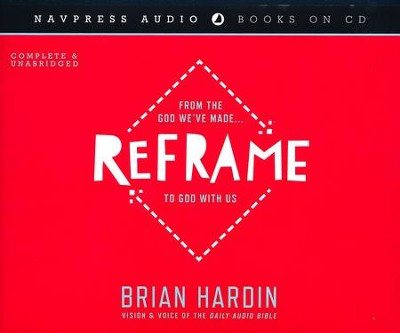 Reframe: From the God We've Made to God With Us  -     Narrated By: Brian Hardin     By: Brian Hardin
