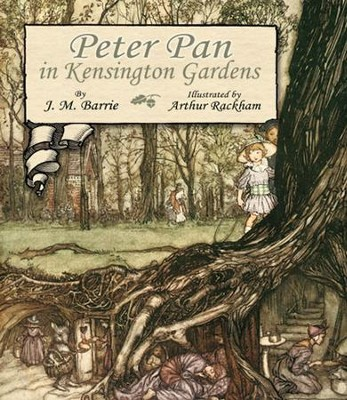 Peter Pan in Kensington Gardens  -     By: J.M. Barrie     Illustrated By: Arthur Rackham
