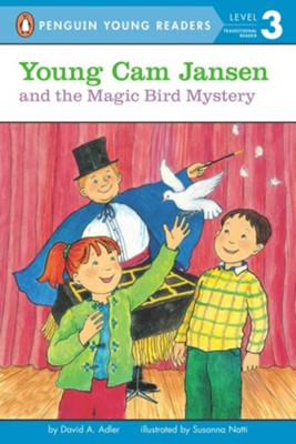 Young Cam Jansen and the Magic Bird Mystery  -     By: David A. Adler     Illustrated By: Susanna Natti