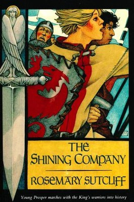 Shining Company, The   -     By: Rosemary Sutcliff