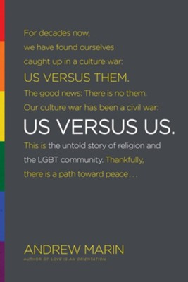 Us versus Us: The Untold Story of Religion and the LGBT Community  -     By: Andrew Marin